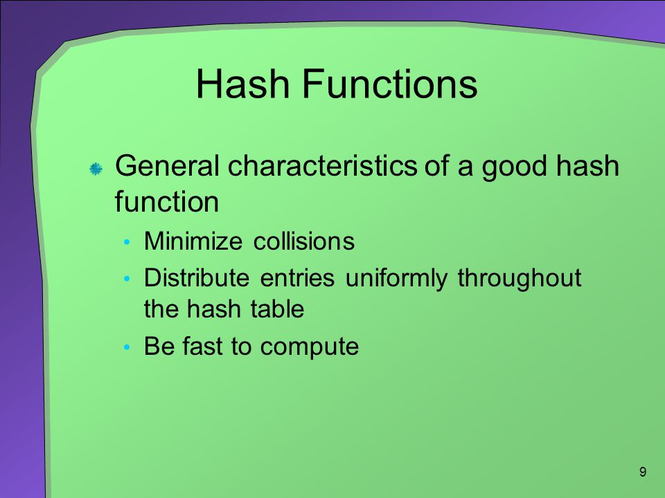 Hash Functions General characteristics of a good hash function