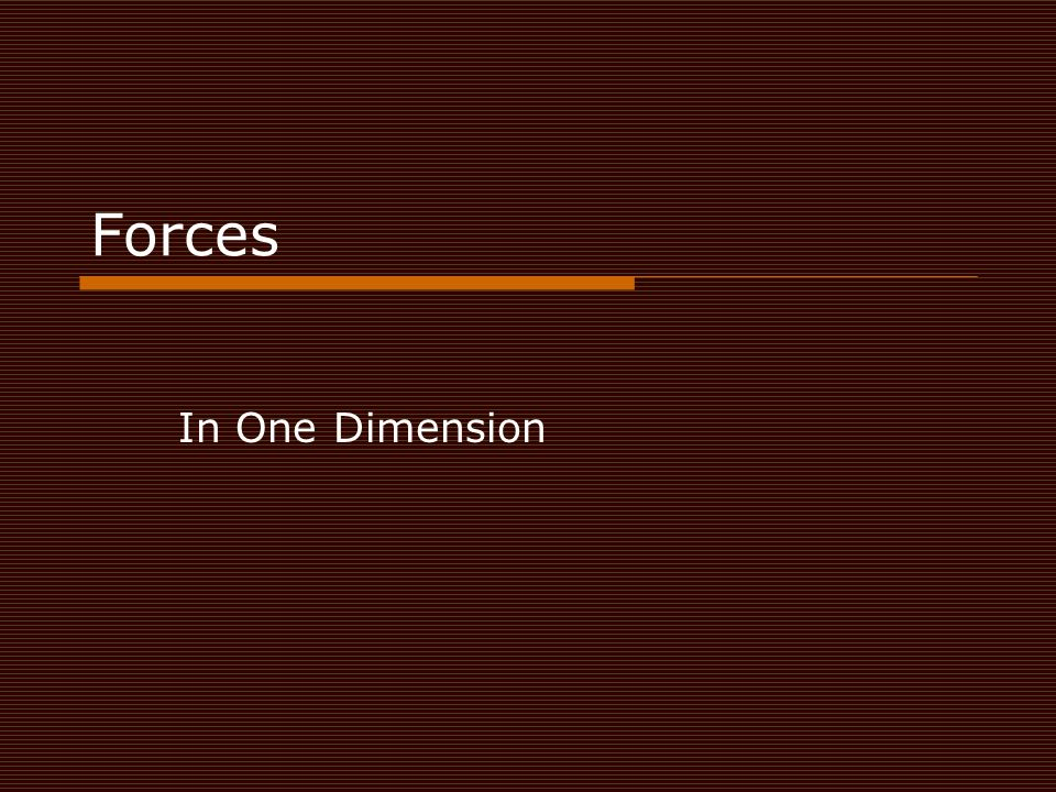 Forces In One Dimension