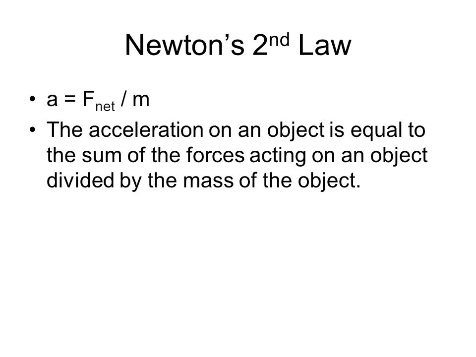 Newton's 2nd Law a = Fnet / m