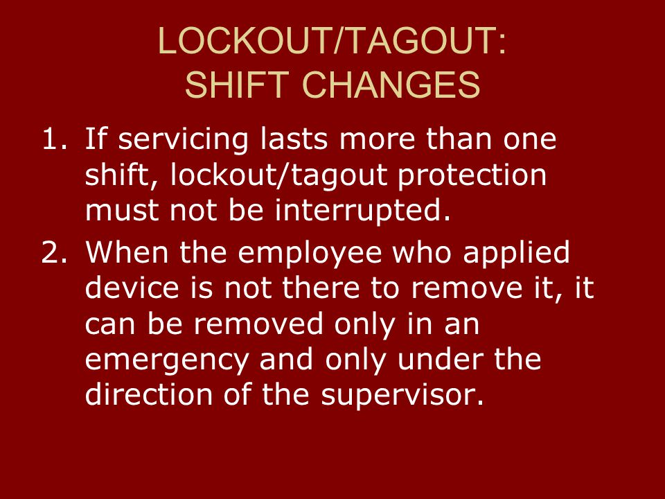 LOCKOUT/TAGOUT: SHIFT CHANGES