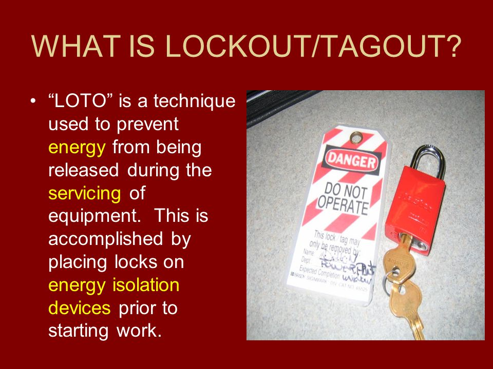 WHAT IS LOCKOUT/TAGOUT