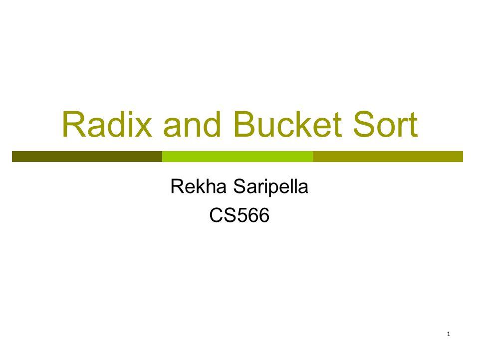 Radix and Bucket Sort Rekha Saripella CS566