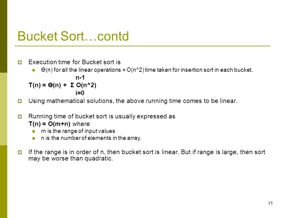 Bucket Sort…contd Execution time for Bucket sort is n-1