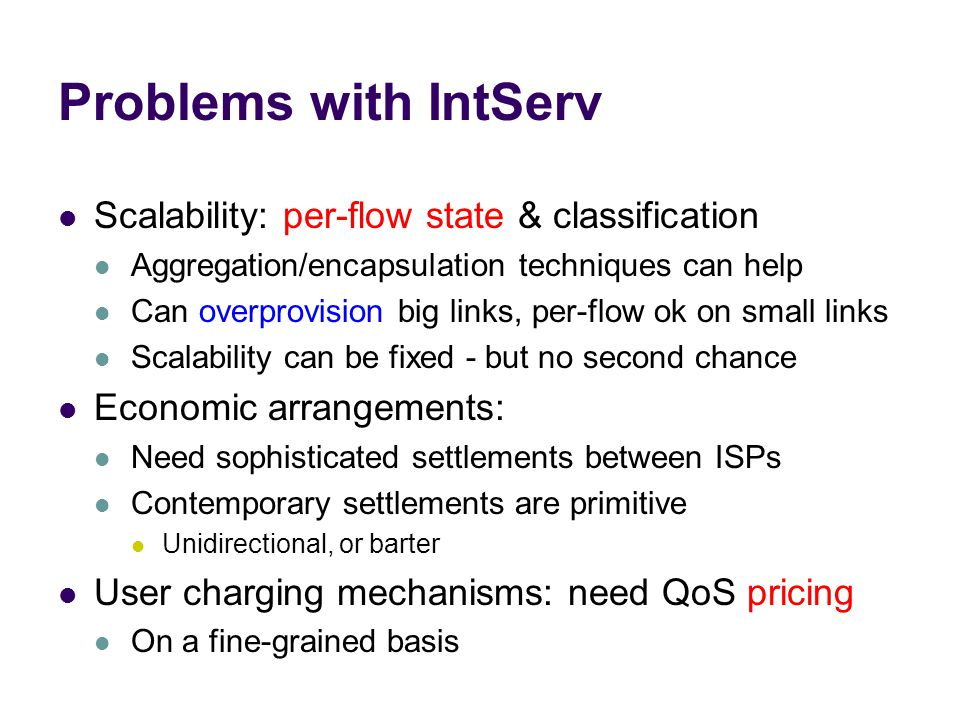 Problems with IntServ Scalability: per-flow state & classification
