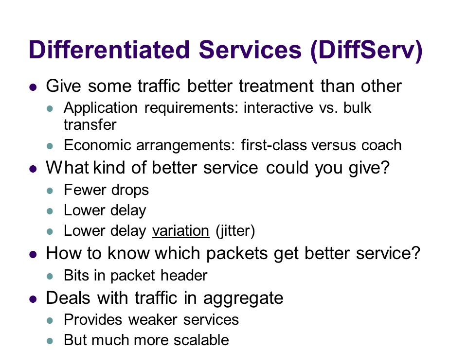Differentiated Services (DiffServ)
