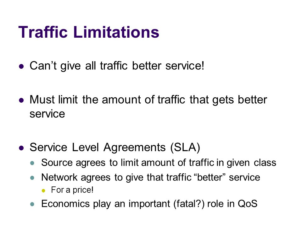 Traffic Limitations Can't give all traffic better service!
