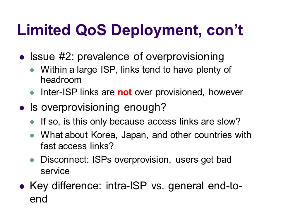 Limited QoS Deployment, con't