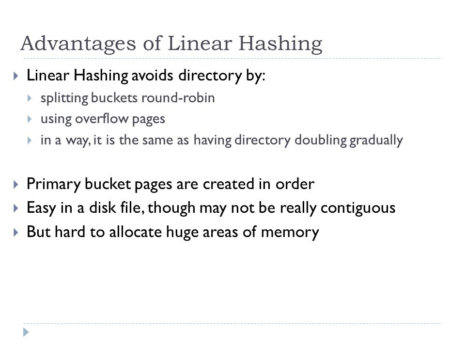 Advantages of Linear Hashing