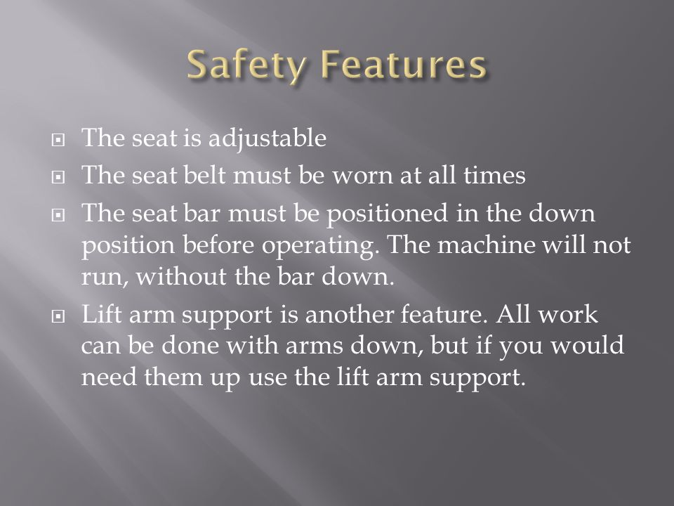 Safety Features The seat is adjustable