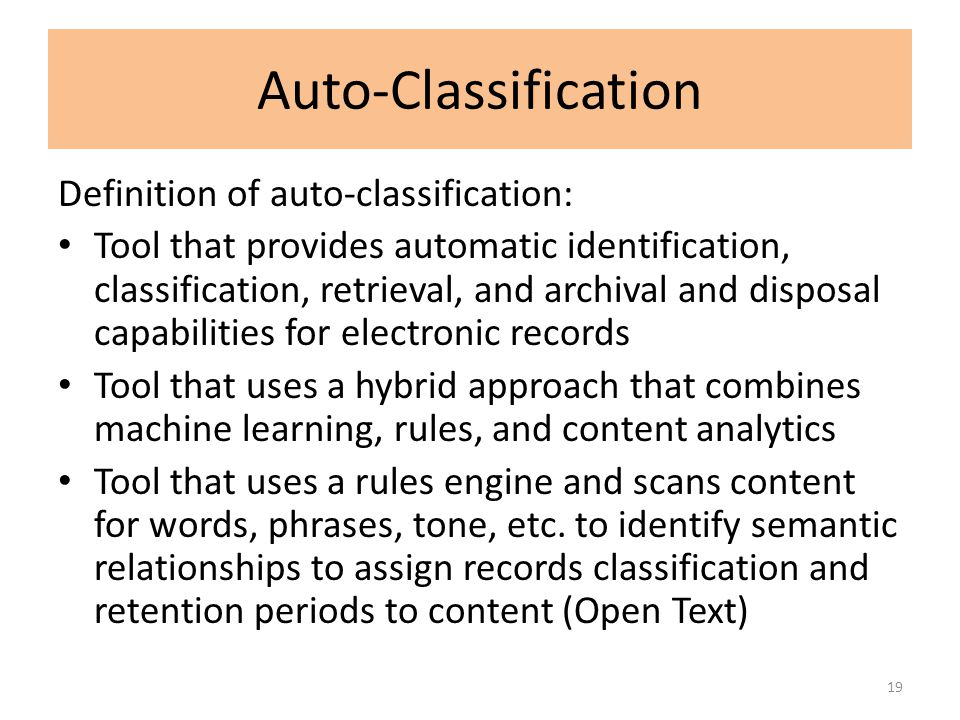 Auto-Classification Definition of auto-classification: