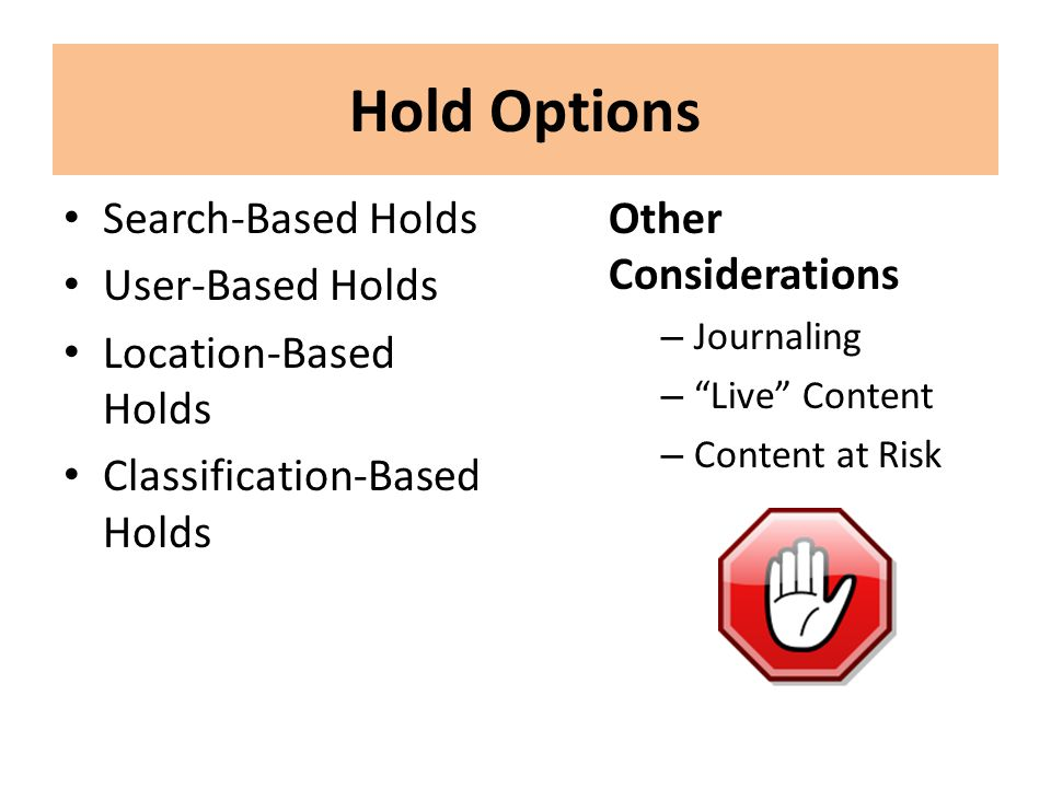 Hold Options Search-Based Holds User-Based Holds Location-Based Holds