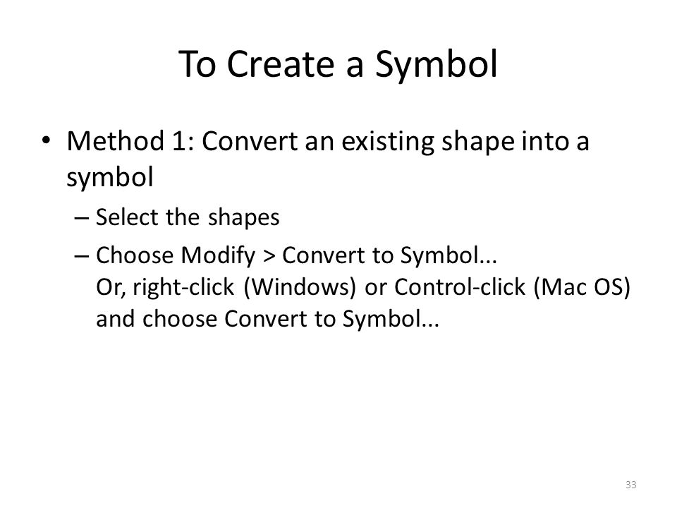 To Create a Symbol Method 1: Convert an existing shape into a symbol