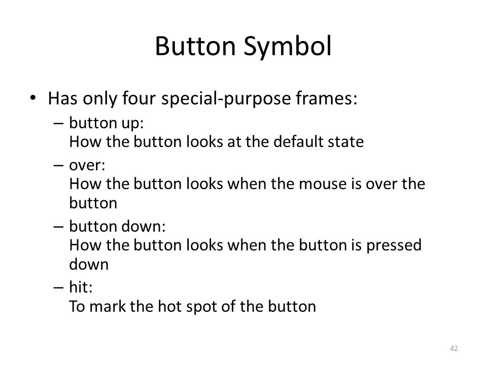 Button Symbol Has only four special-purpose frames: