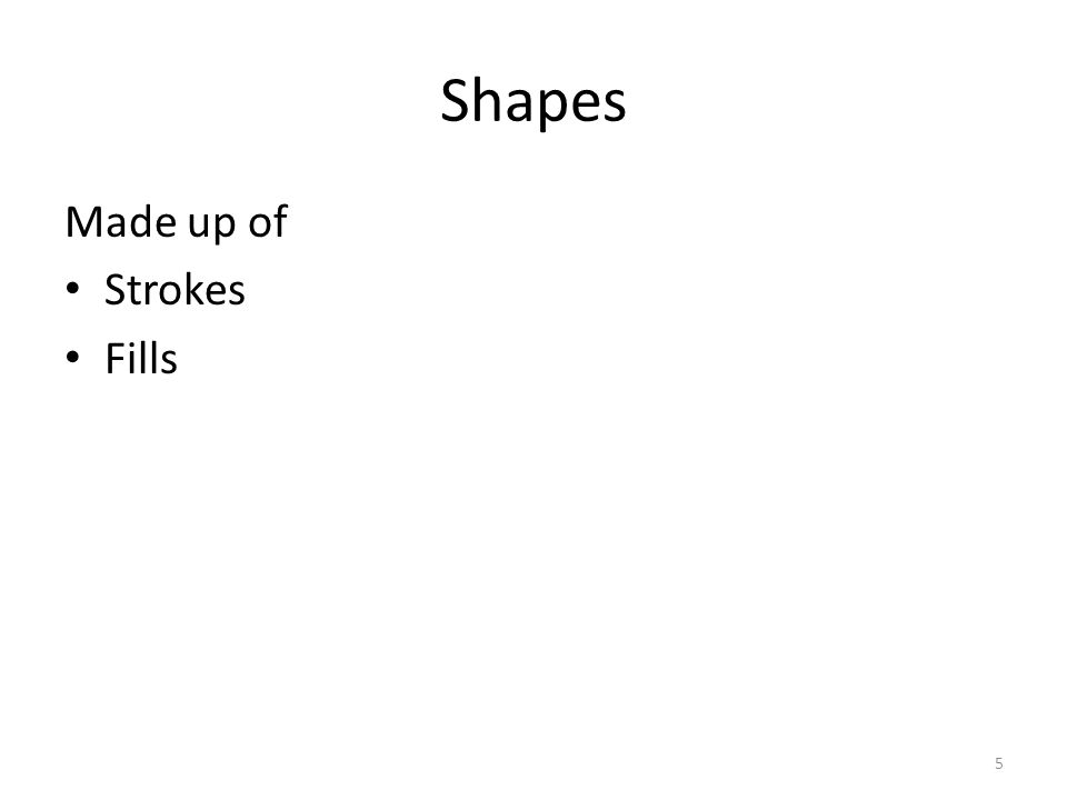 Shapes Made up of Strokes Fills