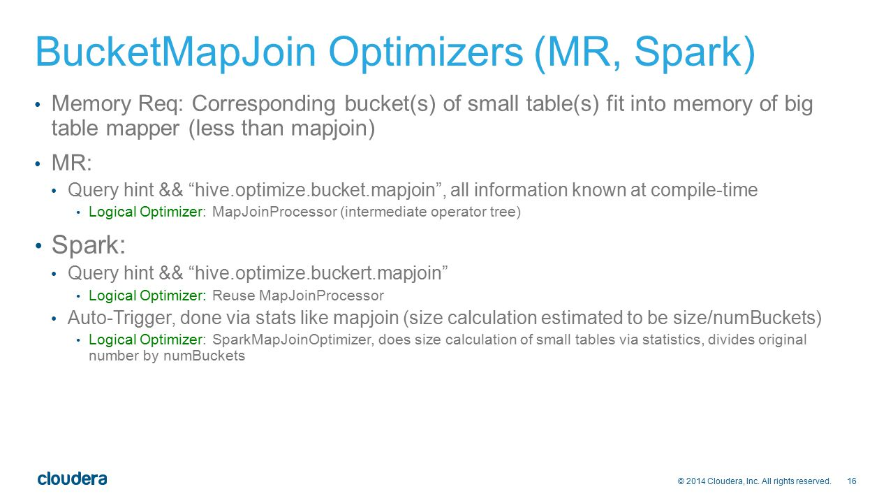 BucketMapJoin Optimizers (MR, Spark)
