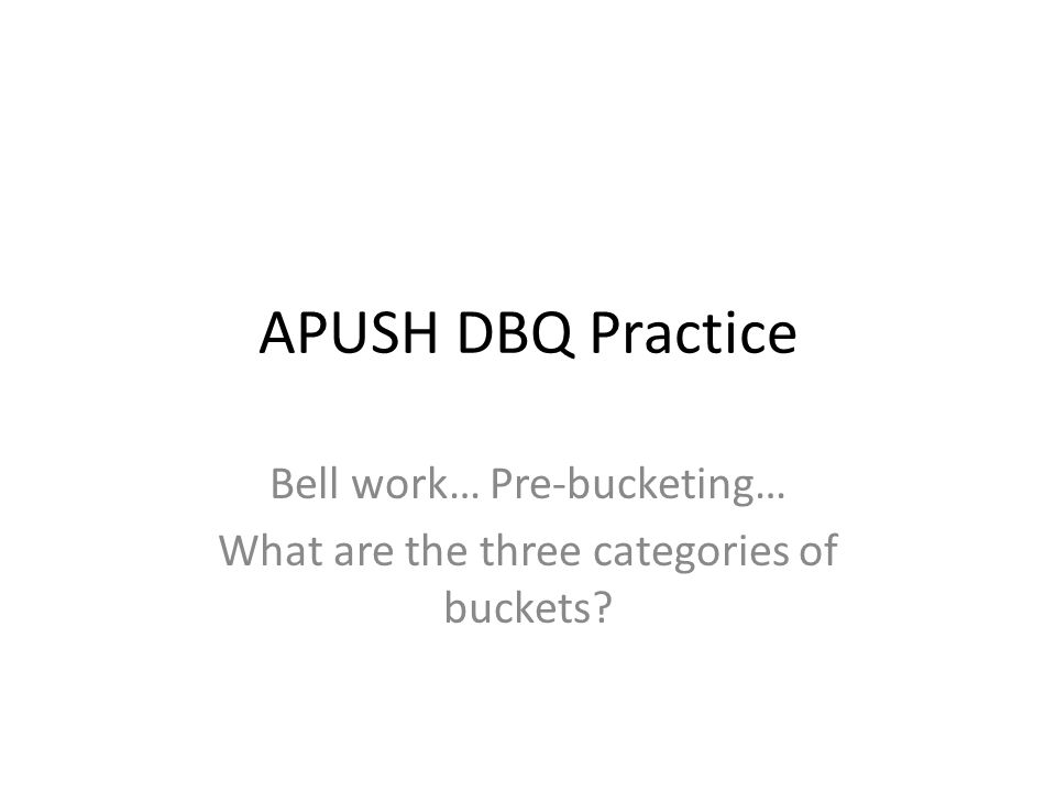 Bell work… Pre-bucketing… What are the three categories of buckets