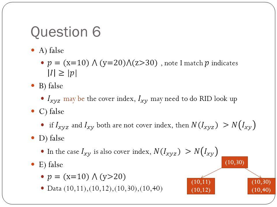Question 6 A) false B) false C) false D) false E) false