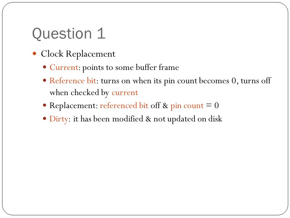 Question 1 Clock Replacement Current: points to some buffer frame