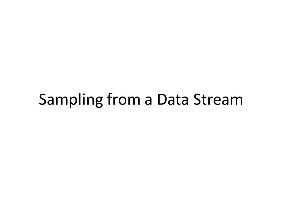 Sampling from a Data Stream
