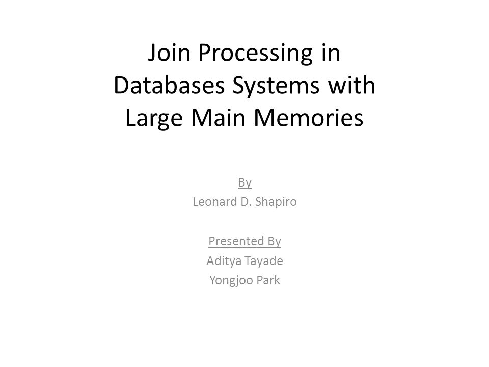 Join Processing in Databases Systems with Large Main Memories