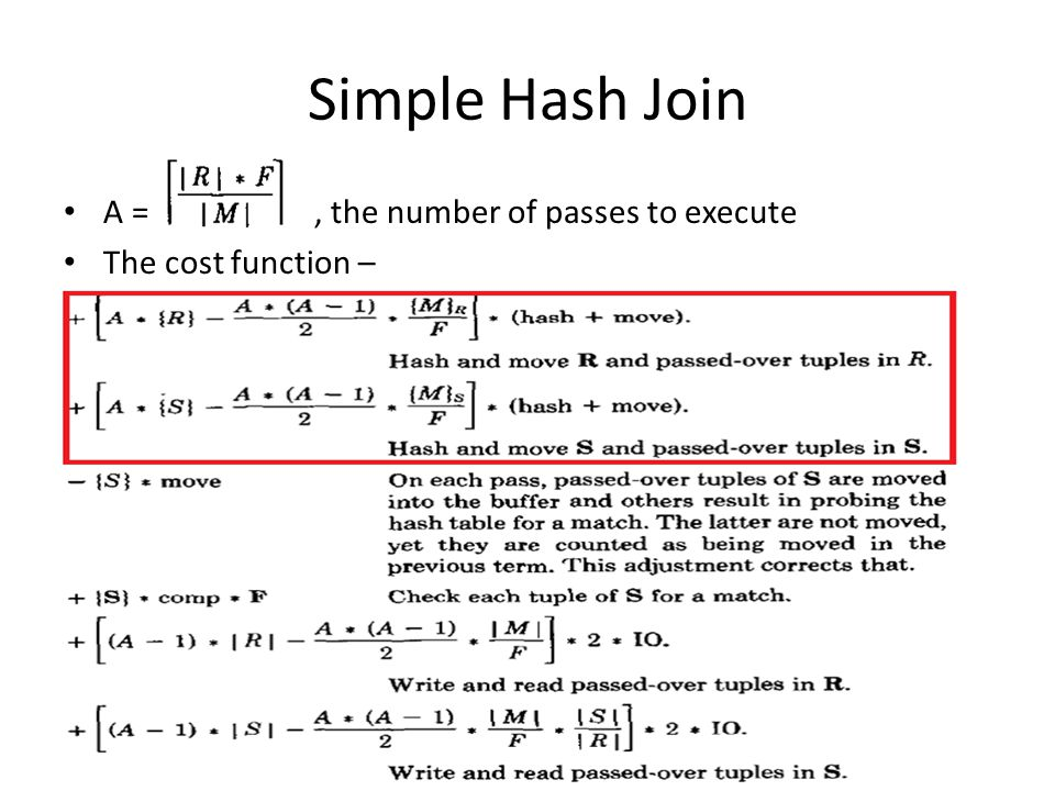 Simple Hash Join A = , the number of passes to execute