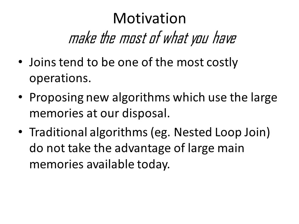 Motivation make the most of what you have