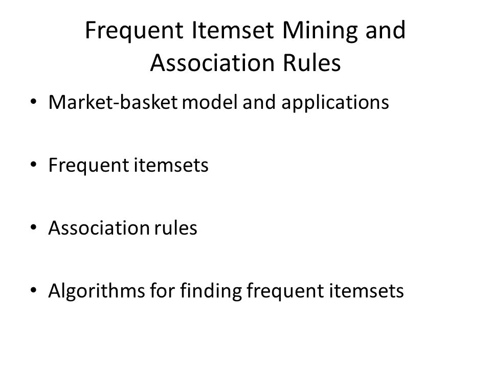 Frequent Itemset Mining and Association Rules