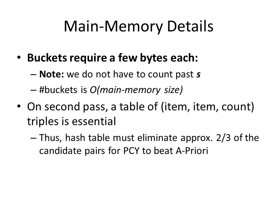 Main-Memory Details Buckets require a few bytes each:
