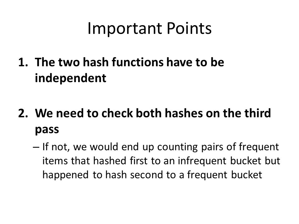 Important Points The two hash functions have to be independent