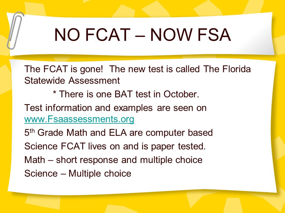 NO FCAT – NOW FSA
