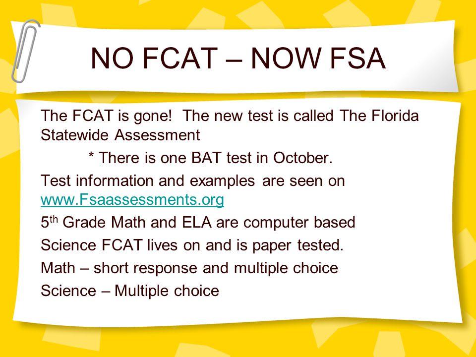 NO FCAT – NOW FSA