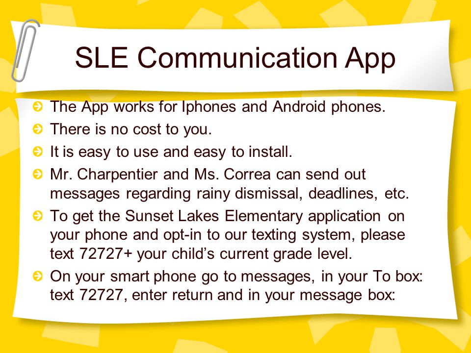 SLE Communication App The App works for Iphones and Android phones.