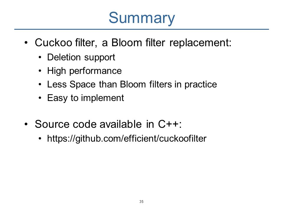 Summary Cuckoo filter, a Bloom filter replacement: