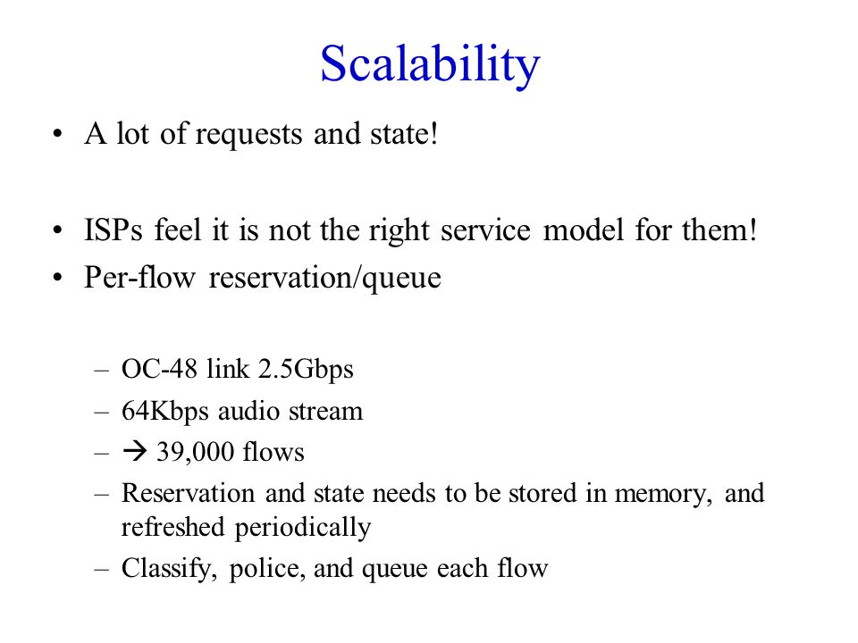 Scalability A lot of requests and state!