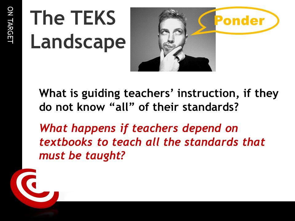 The TEKS Landscape Ponder