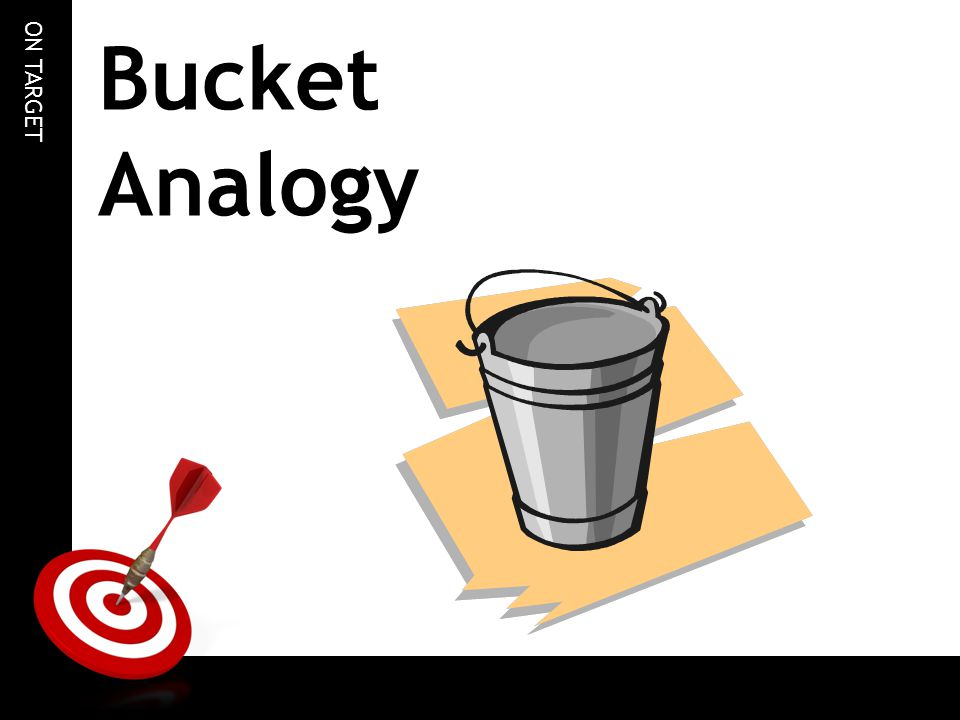 Bucket Analogy