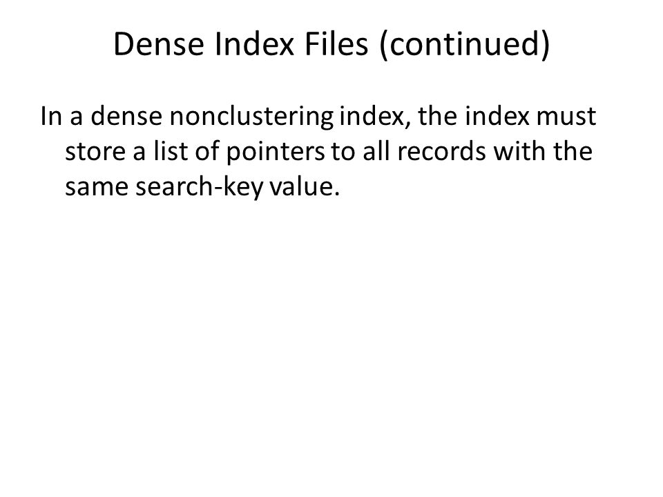 Dense Index Files (continued)