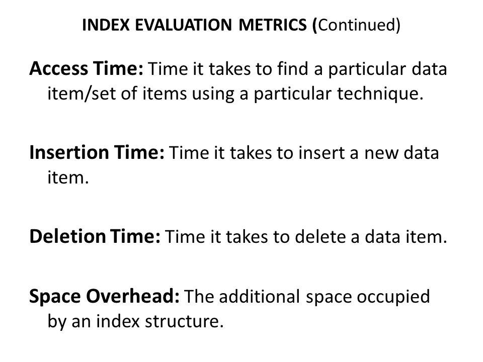 INDEX EVALUATION METRICS (Continued)