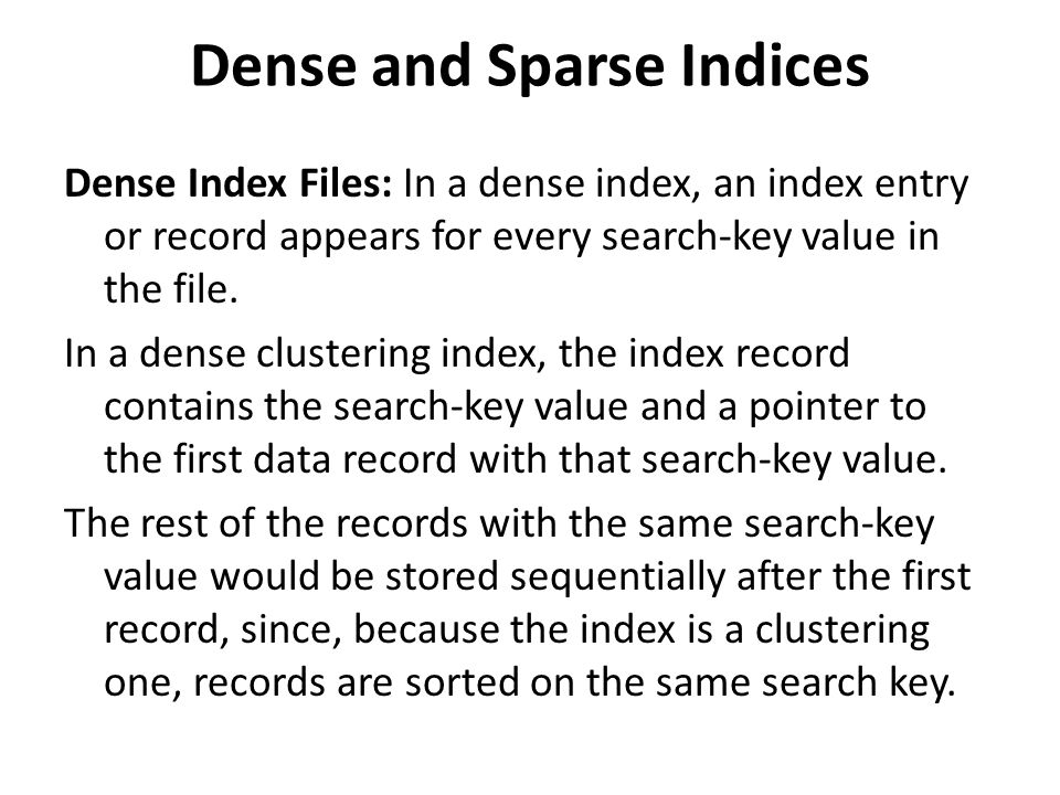Dense and Sparse Indices
