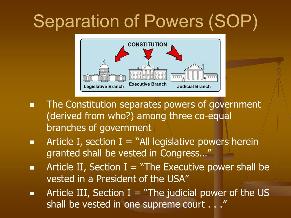 Separation of Powers (SOP)