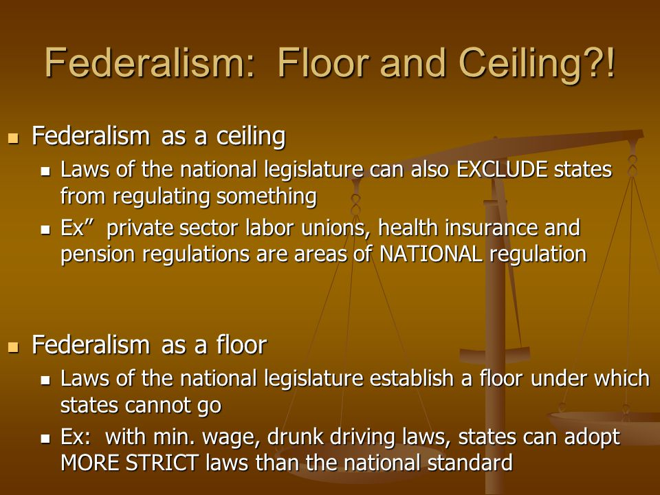 Federalism: Floor and Ceiling !
