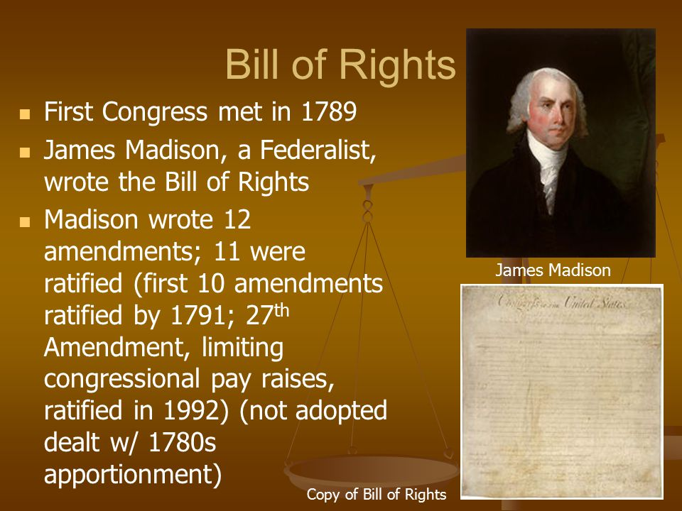 Bill of Rights First Congress met in 1789