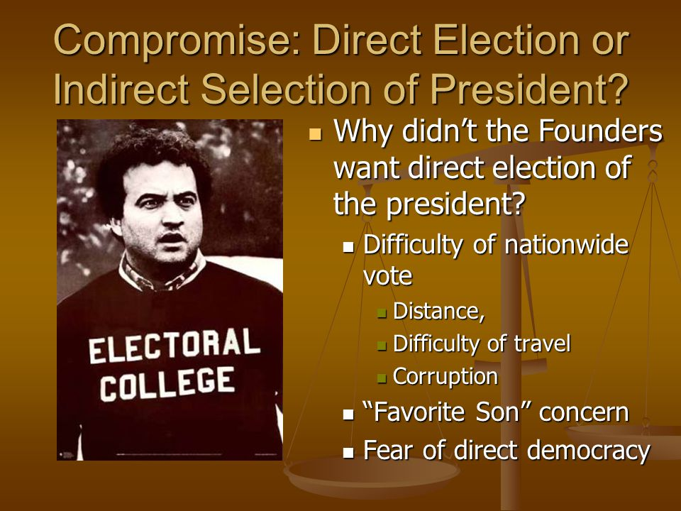 Compromise: Direct Election or Indirect Selection of President