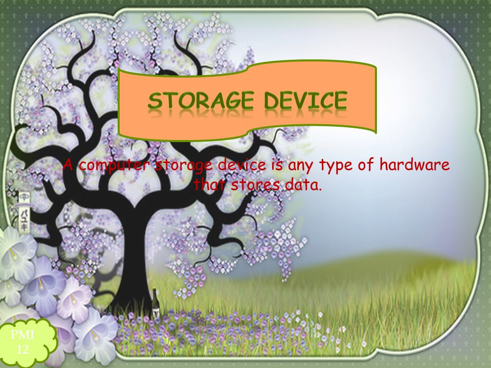 A computer storage device is any type of hardware that stores data.