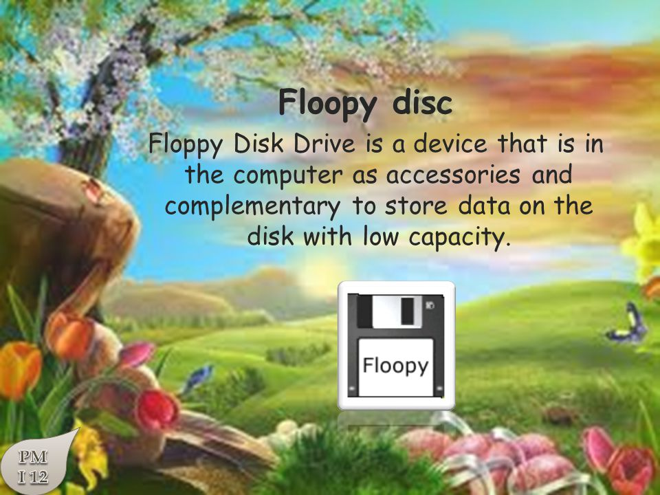 Floopy disc Floppy Disk Drive is a device that is in the computer as accessories and complementary to store data on the disk with low capacity.