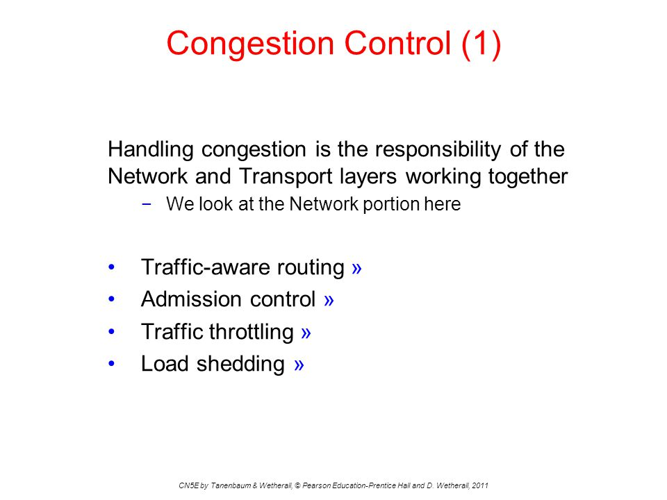 Congestion Control (1) Handling congestion is the responsibility of the Network and Transport layers working together.