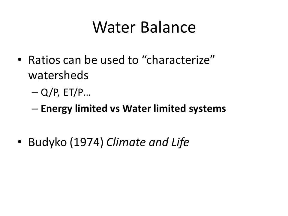Water Balance Ratios can be used to characterize watersheds