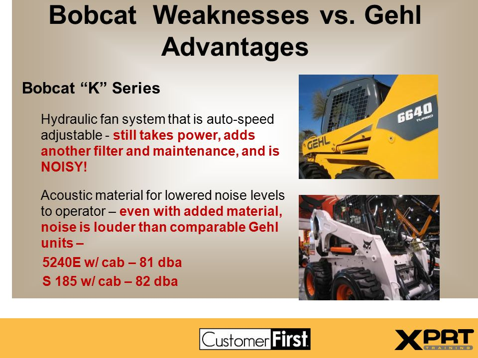 Bobcat Weaknesses vs. Gehl Advantages