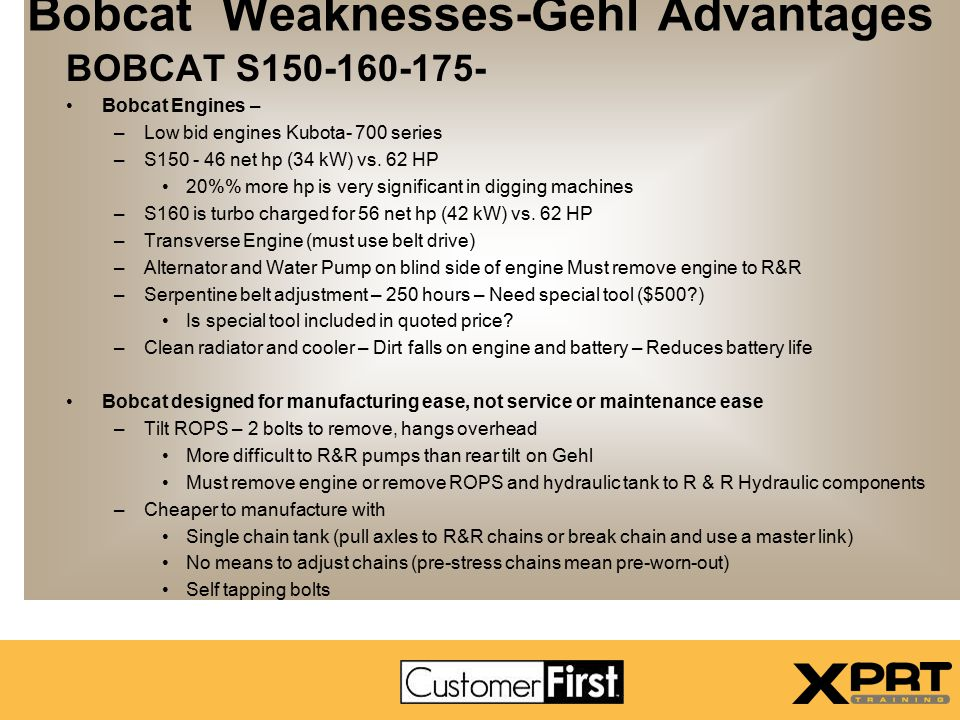 Bobcat Weaknesses-Gehl Advantages