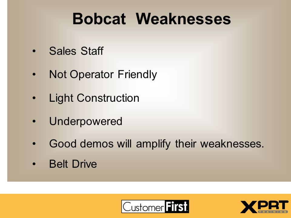 Bobcat Weaknesses Sales Staff Not Operator Friendly Light Construction